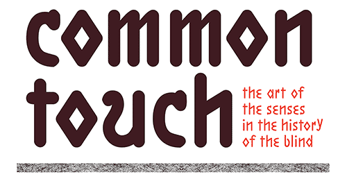 Logo for Common Touch: The Art of the Senses in the History of the Blind is a multimedia exhibition that looks at historical embossed and raised-letter documents for the visually impaired as a starting point for a multi-sensory exploration of the nature of perception. Inspired by her research in the Library Company's Michael Zinman Collection of Printing for the Blind, artist-in-residence Teresa Jaynes will curate an exhibition on display April 4 – October 21, 2016 that combines her own original works with historical collections that document the education of the blind in the 19th century.