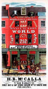 Robert F. Reynolds, H. B. McCalla, Successor to the Late Andrew McCalla, No. 252 Market St. First Hat & Cap Store Below 8th St. South Side, Philadelphia. (Philadelphia: Printed in colors by Wagner & McGuigan, ca. 1852). Chromolithograph.
