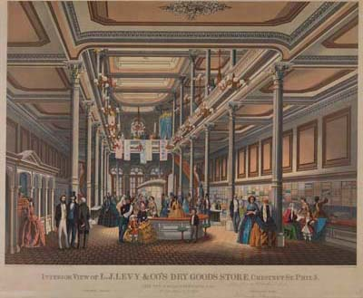 Max Rosenthal, Interior View of L. J. Levy & Co.'s Dry Goods Store, Chestnut St. Phila.: Erected in 1857 by W. P. Fetridge, Esqr. 55 Feet Front & 175 Feet Deep. (Philadelphia: Lith. & Printed in Colors by L. N. Rosenthal, ca. 1857). Chromolithograph. Courtesy of the Historical Society of Pennsylvania.