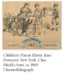 Children's Patent Elastic Knee Protector. New York: Chas. Shield's Sons, ca. 1880. Chromolithograph.Pocket Package Prepared Paper: For the Million. New York: Manufactured by Diamond Mills Paper Company, 1872.