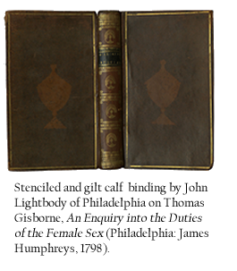 Stenciled and gilt calf binding by John Lightbody of Philadelphia on Thomas Gisborne, An Enquiry into the Duties of the Female Sex Philadelphia: James Humphreys, 1798).