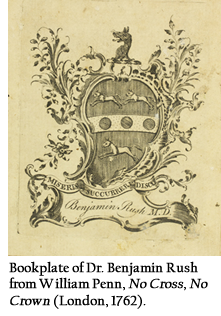 Bookplate of Dr. Benjamin Rush from William Penn, No Cross, No Crown (London, 1762).