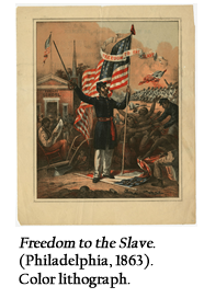 Freedom to the Slave. (Philadelphia, 1863). Color lithograph.
