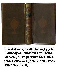 Stenciled and gilt calf binding by John Lightbody of Philadelphia on Thomas Gisborne, An Enquiry into the Duties of the Female Sex Philadelphia: James Humphreys, 1798).