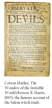 Cotton Mather, The Wonders of the Invisible World (Boston: B. Harris, 1693), the famous account of the Salem witch trials.